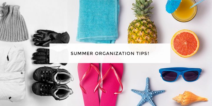 How to Get Your Home Organized for Summer